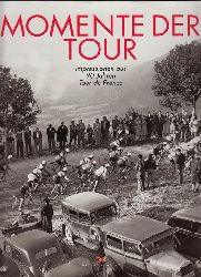 Delerm, Philippe  Momente der Tour. Impressionen aus 90 Jahren Tor de France.