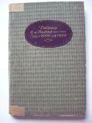 Bellamy, Edward  Ein Rückblick aus dem Jahre 2000 auf 1887.  Hg.von Georg von Gizycki.