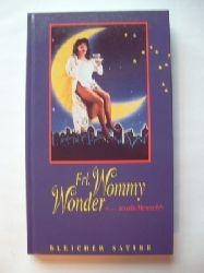 """Wonder, Wommy  """"Frl. Wommy Wonder """"""""...so als Mensch!"""""""" """" Szenen aus einem kabarettistischen Travestival mit Texten von Michael Panzer und Mike Erdmann."""