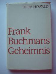 Howard, Peter  Frank Buchmans Geheimnis.