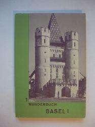 Beyeler, Otto (Redaktion) / Zeugin, Walter (Bearbeitung)  Schweizer Wanderbuch 1. Basel I.   40 Routenbeschreibungen der schönsten Wanderungen mit Profilen, Bildern und Kartenskizzen.