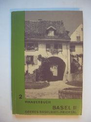 Beyeler, Otto (Redaktion) / Zeugin, Walter (Bearbeitung)  Schweizer Wanderbuch 2. Basel II.  Oberes Baselbiet. Fricktal. Routenbeschreibungen von 36 Wanderwegen, 22 Spazierwegen, 6 Fernwanderwegen.