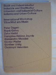 Stadt und Industriekultur. Industrie und Stadtkulur.  Internationaler Workshop Vitra / Weil am Rhein. 17.-20. April 1991 // Urbanism and Industrial Culture. Industry and Urban Culture. International  Workshop Vitra / Weil am Rhein, April 17-20, 1991.