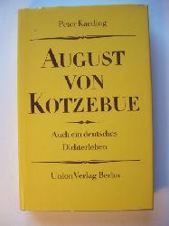 Kaeding, Peter  August von Kotzebue.  Auch ein deutsches Dichterleben.