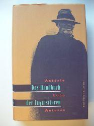 Antunes, António Lobo  Das Handbuch der Inquisitoren.