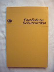 Ing. TE  / Sicherheitsdienst (Hg.)  Persönliche Schutzartikel. Ausgabe 1979.