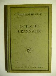 Braune, Wilhelm  Gotische Grammatik mit Lesestücken und Wortverzeichnis.