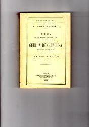 Melo, D. Francisco Manuel de  Historia de los movimentos separación. Guerra de cataluña ein tiemp de Felipe IV. Política militar.