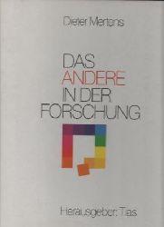 Mertens, Dieter (Hg. Tias)  Das Andere in der Forschung.