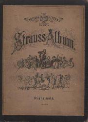 Strauss, Johann Josef / Strauss, Eduard  Strauss-Album. Sammlung  der beliebtesten Tänze.  Band I + Band II.