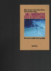 Buckel, Peter / Fischer, Ernst Peter / Nord, Dietrich (Hg.)  Das Handwerk der Gentechnik.  Naturwissenschaft, Politik und Ethik.