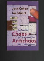 Cohen, Jack / Stuart, Ian  Chaos - Antichaos.  Ein Ausblick auf die Wissenschaft des 21. Jahrhunderts.