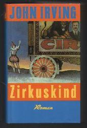 Irving, John  Zirkuskind. Roman.