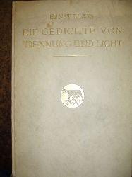 Ernst Blass ( 1890 - 1939 ). Die Gedichte Von Trennung Und Licht.