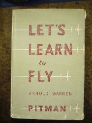 Arnold Warren. Let s Learn to Fly.