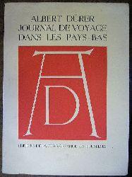 Albert ( Deutsch : Albrecht ) Dürer ( 1471 - 1528 ). Traduit et Commente Par J.A. Goris et Georges Marlier. Journal De Voyage Dans Les Pays-Bas ( Numerote ).