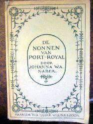 "Johanna W.A.Naber. ( Johanna Wilhelmina Antoinette , 1859 - 1941 , Auch "" Rechlindis "" ) . De Nonnen Van Port-Royal ( Des Champs ) ."