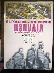 Carlos Pedro Vairo. El Presidio - The Prison. USHUAIA. Una Collección Fotográfica - A Photo Collection.