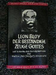 Leon Bloy ( 1846 - 1917 ). Hg. Raissa Maritain . Der Beständige Zeuge Gottes. Eine Auswahl Aus Dem Gesamtwerk Von Raissa Und Jaques Maritain.
