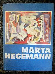 Hg. Michael Euler-Schmidt. Beiträg Catharina Berents , Johann P. Räderscheidt, M. A. F. Räderscheidt Und Hildegard Reinhardt  Hg. Kölnisches Stadtmuseum. Marta Hegemann ( 1894 - 1970 ). Leben Und Werk.