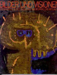 Erika Billeter (Hg.) Bilder und Visionen. - Mexikanische Kunst zwischen Avantgarde und Aktualität. 1. Aufl.