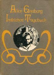 Ginsberg, Allen:  Indisches Tagebuch. Indische Tagebücher März 1962 - Mai 1963. Notizhefte / Tagebuch / Leere Seiten / Aufzeichnungen. Übersetzt von Carl Weissner.