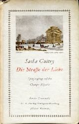 Guitry, Sacha:  Die Straße der Liebe. Spaziergänge auf den Champs-Elysees. Deutsche Fassung von Werner Finck und Albert Stenzel.