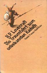 Lovecraft, H.P.:  Die Traumfahrt zum unbekannten Kadath. Aus d. Amerikanischen v. Hans J. Schütz.