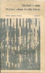 Leiris, Michel:  Wörter ohne Gedächtnis. Prosa Glossar Poesie. Übersetzt v. Simone Werle. Herausgegeben und mit einem Nachwort v. Hans-Jürgen Heinrichs.