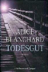 Blanchard, Alice:  Todesgut.