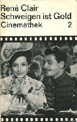 Clair, René:  Schweigen ist Gold. Drehbuch. Mit einem Vorwort und einem Kommentar des Autors und einem Nachwort von Jean Mitry. (Cinemathek 2, Ausgewählte Filmtexte),
