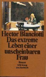 Bianciotti, Hector:  Das extreme Leben einer unscheinbaren Frau. Aus d. Französischen v. Maria Dessauer.