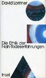 Lorimer, David:  Die Ethik der Nah-Todeserfahrung. Mit einem Vorwort von Raymond Moody.