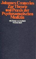 Cremerius, Johannes:  Zur Theorie und Praxis der Psychosomatischen Medizin.