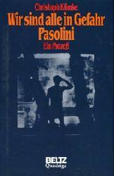 Klimke, Christoph:  Wir sind alle in Gefahr. Pasolini. Ein Prozeß.