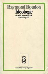 Boudon, Raymond:  Ideologie. Geschichte und Kritik eines Begriffs.