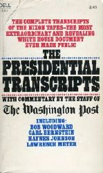 The Presidential Transcripts. The Complete Transcripts of the Nixon Tapes. With Commentary by the Staff of The Washington Post.