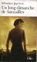 Japrisot, Sebastien:  Un long dimanche de fiancailles.