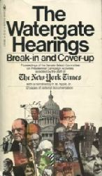 The Watergate Hearings. Break-in and Cover-up.