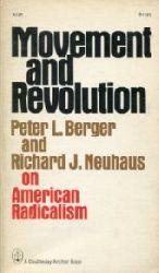 Berger, Peter L. / Neuhaus, Richard J.:  Movement and Revolution.