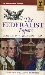 The Federalist Papers. Hamilton, Madison, Jay. Introduction, table of contents, and index of ideas by Clinton Rossiter.