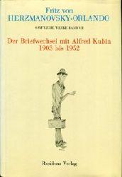 Herzmanovsky-Orlando, Fritz von:  Der Briefwechsel mit Alfred Kubin 1903 bis 1952. Herausgegeben und kommentiert von Michael Klein. (=Sämtliche Werke, Band VII)