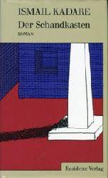 Kadare, Ismail:  Der Schandkasten. Aus dem Albanischen von Joachim Röhm.