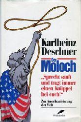 Deschner, Karlheinz:  Der Moloch. Zur Amerikanisierung der Welt.