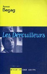 Begag, Azouz:  Les Dérouilleurs. Ces Francais de banlieu qui ont réussi. Essai.