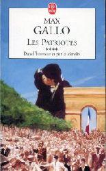 Gallo, Max:  Les Patriotes. Dans l