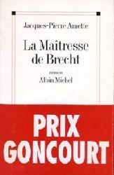 Amette, Jacques-Pierre:  La Maitresse de Brecht. Roman.