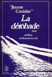 Cordelier, Jeanne:  La dérobade. Préface de Benoite Groult.