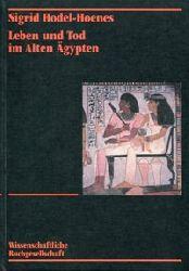 Hodel-Hoenes, Sigrid:  Leben und Tod im Alten Ägypten. Thebanische Privatgräber des Neuen Reiches.