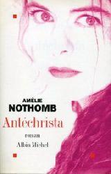 Nothomb, Amelie:  Antechrista. Roman.